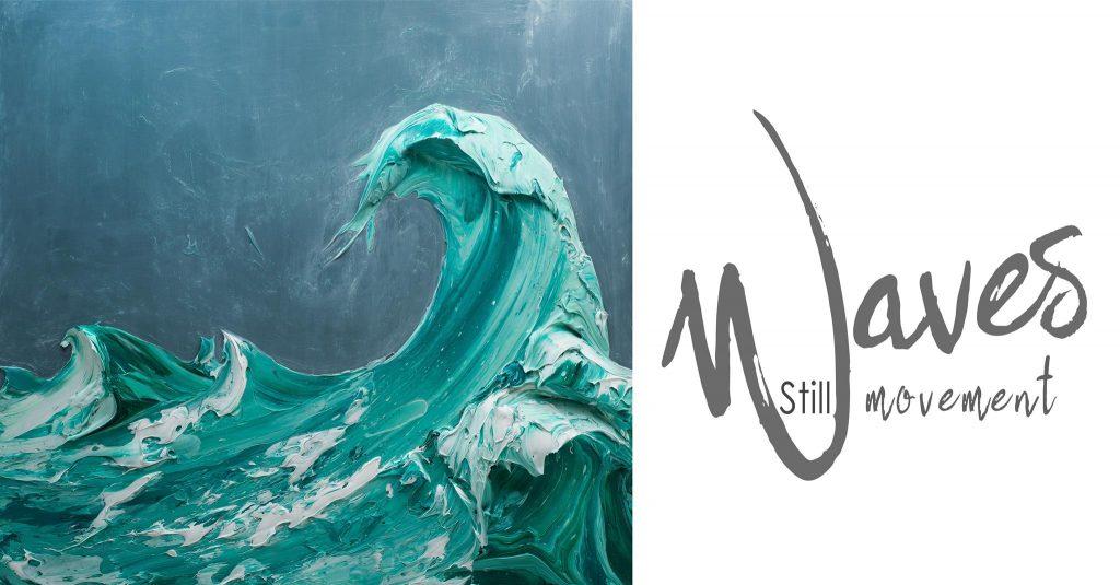Waves Still / Movement Art Opening